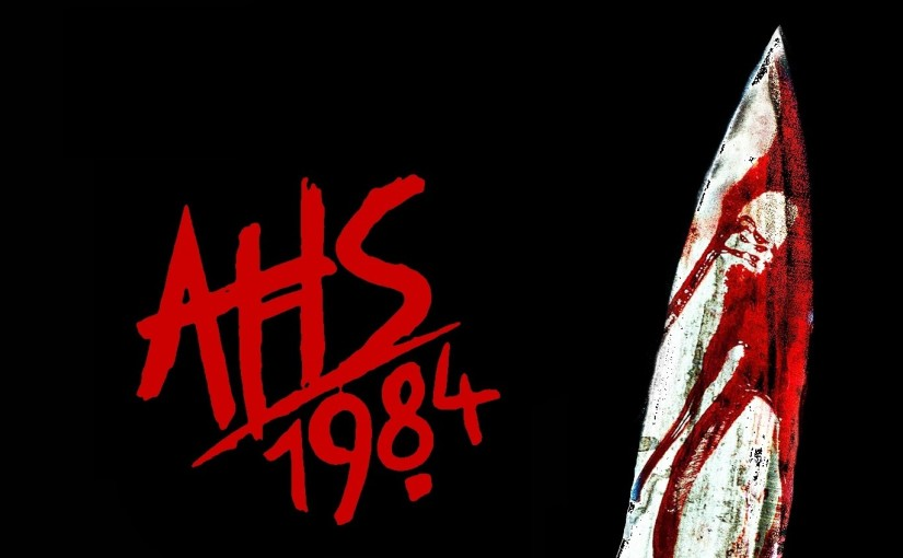 American Horror Story Season 9-'1984', afterthoughts..